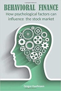 BEHAVIORAL FINANCE: How Psychological Factors can Influence the Stock Market