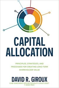 Capital Allocation: Principles, Strategies, and Processes for Creating Long-Term Shareholder Value