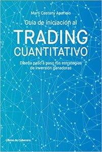 Guia de Iniciacion al Trading Cuantitativo