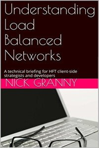 Understanding Load Balanced Networks: A technical briefing for HFT client-side strategists and developers