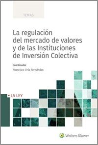 La Regulación del mercado De Vaolores y De Las Instituciones De Inversión colectiva
