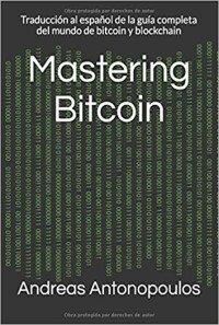 Guía completa del mundo de Bitcoin y Blockchain