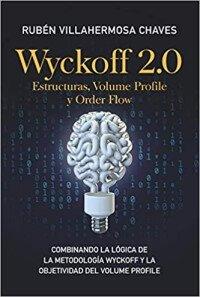 Wyckoff 20 Estructuras, Volume Profile y Order Flow